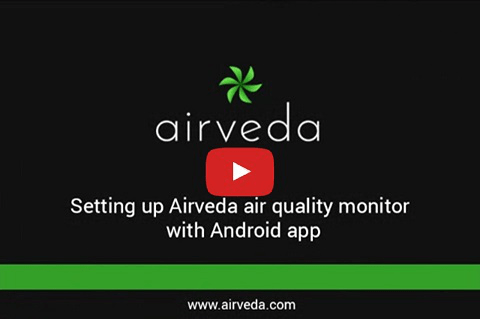 Tutorial[For existing Airveda Android app users] - Setting up your Airveda monitor with Android App